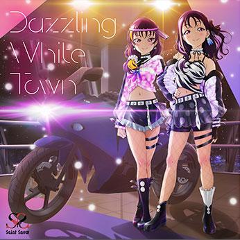 『ラブライブ!サンシャイン!!』<br> Saint Snow 『Dazzling White Town』